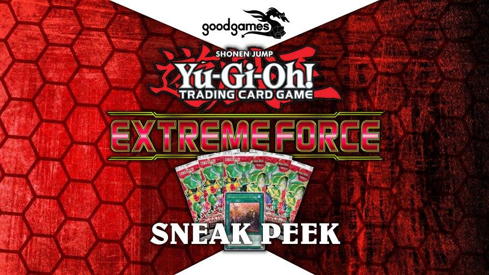 Good Games - Yu-Gi-Oh Extreme Force Sneak Peek Banner
